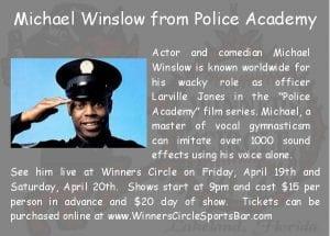 MIchael Winslow at Winners Circle Lakeland, FL April 19th & 20th