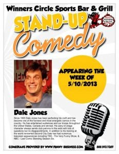 Touring Comedian Dale Jones Live at Winners Circle THIS FRIDAY NIGHT May 10th