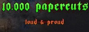 10,000 Papercuts - Live, Loud, & Proud