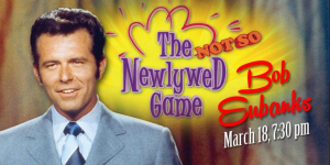 Newley Wed Game March 18th